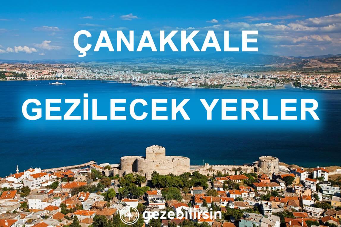 Çanakkale Gezilecek Yerler - Çanakkale Gezi Rehberi